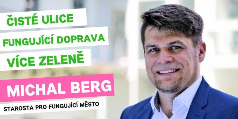 Do boje o starostu jde Michal Berg. Chce, aby město správně fungovalo